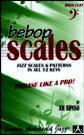 BEBOP SCALES BC (Jazz Scales & Patterns in all 12 Keys)