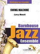 Swing Machine (Jazz Ensemble - Score and Parts)