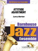 Attitude Adjustment (Jazz Ensemble - Score and Parts)