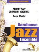 Drivin' That Drummin' Machine! (Jazz Ensemble - Score and Parts)
