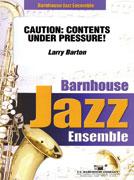 Caution: Contents Under Pressure! (Jazz Ensemble - Score and Parts)