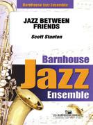 Jazz Between Friends (Jazz Ensemble - Score and Parts)