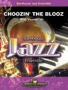 Choozin' the Blooz (Jazz Ensemble - Score and Parts)