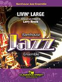 Livin' Large (Jazz Ensemble - Score and Parts)