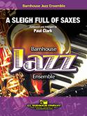 A Sleigh Full of Saxes (Jazz Ensemble - Score and Parts)