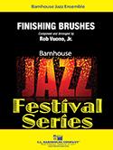 Finishing Brushes (Jazz Ensemble - Score and Parts)