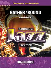 Gather 'Round (Jazz Ensemble - Score and Parts)