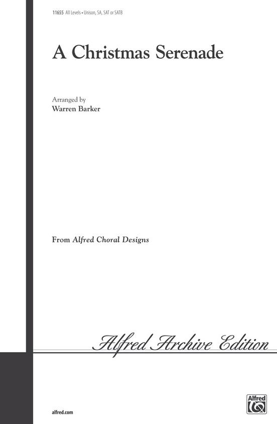 A Christmas Serenade (Unison/2-Part/SAB-SATB Choral Octavo)