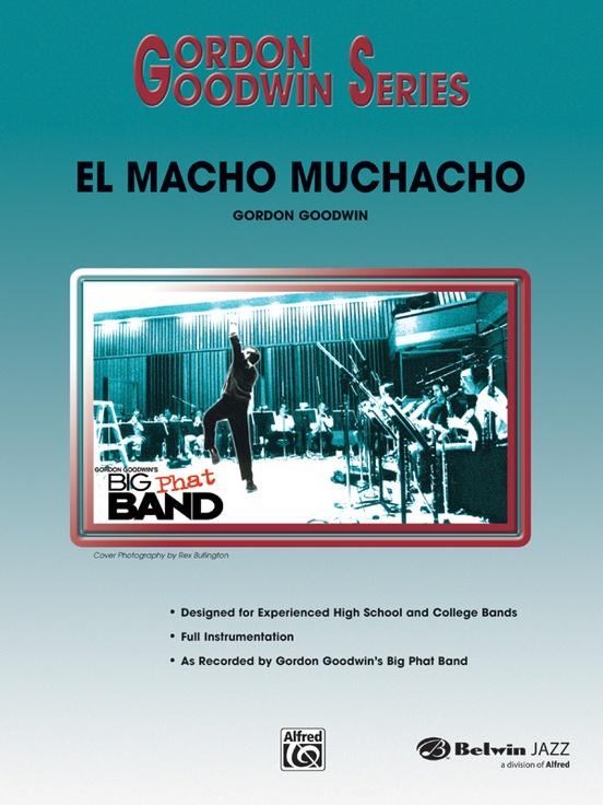 El Macho Muchacho (Jazz Ensemble - Score and Parts)