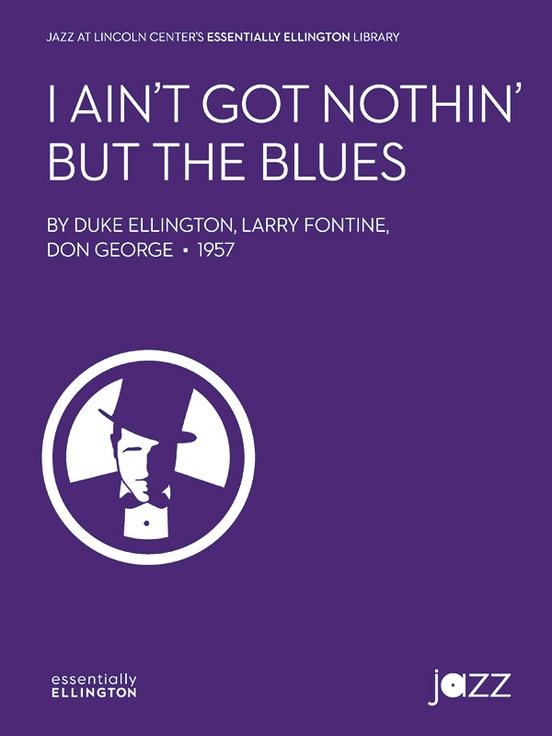 I Ain't Got Nothin' But the Blues (Jazz Ensemble - Score and Parts)