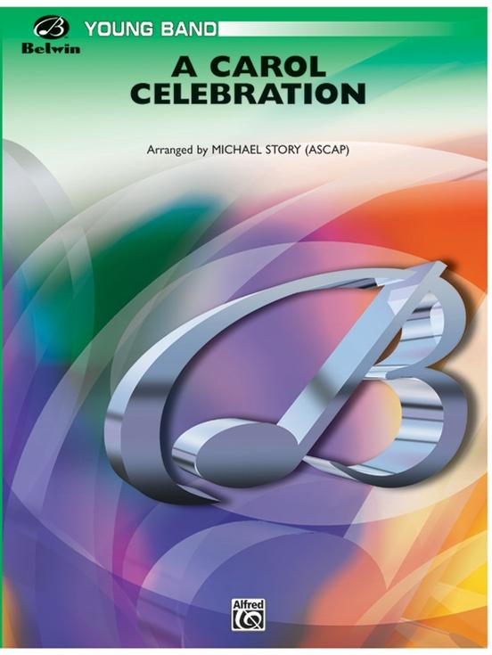 A Carol Celebration (Concert Band - Score and Parts)