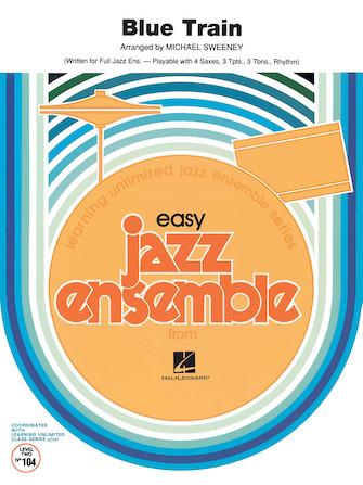 Blue Train (Jazz Ensemble - Score and Parts)