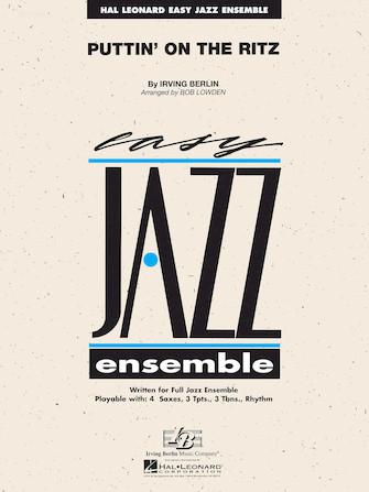 Puttin' on the Ritz (Jazz Ensemble - Score and Parts)