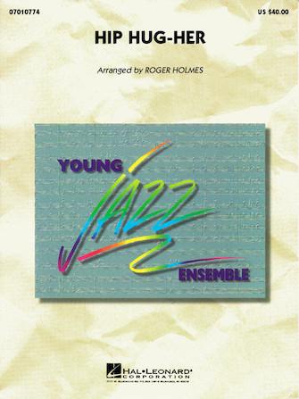 Hip-Hug-Her (Jazz Ensemble - Score and Parts)