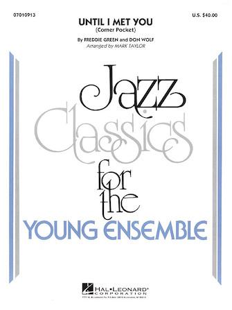 Until I Met You (Corner Pocket) (Jazz Ensemble - Score and Parts)