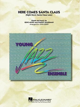 Here Comes Santa Claus (Right Down Santa Claus Lane) (Jazz Ensemble - Score and Parts)
