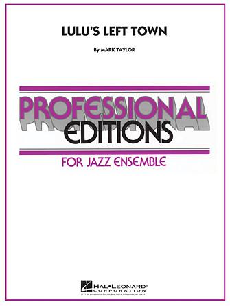 Lulu's Left Town (Jazz Ensemble - Score and Parts)