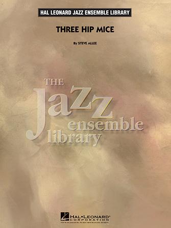 Three Hip Mice (Jazz Ensemble - Score and Parts)