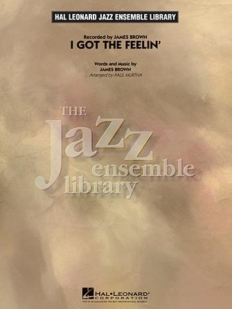 I Got the Feelin' (Jazz Ensemble Library)