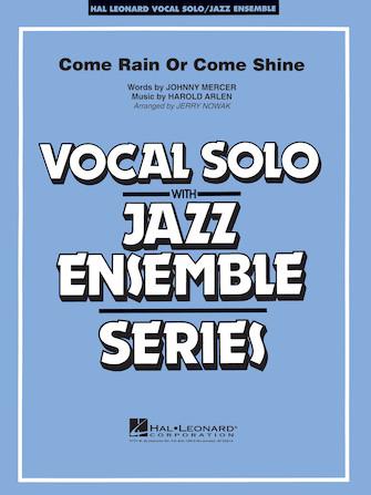 Come Rain or Come Shine (Vocal Solo with Jazz Ensemble - Score and Parts)