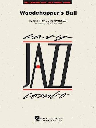 Woodchopper's Ball (Jazz Combo - Score and Parts)