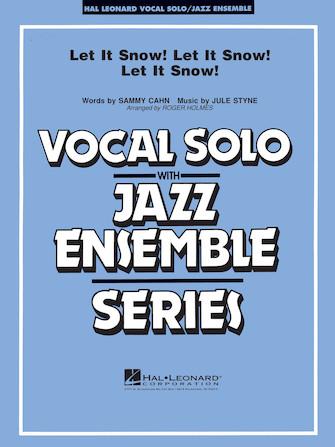 Let it Snow! Let it Snow! Let it Snow! (Vocal Solo with Jazz Ensemble - Score and Parts)