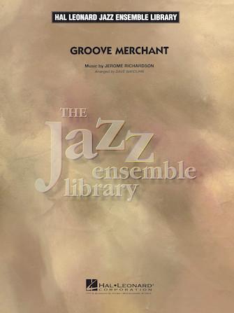 Groove Merchant (Jazz Ensemble - Score and Parts)