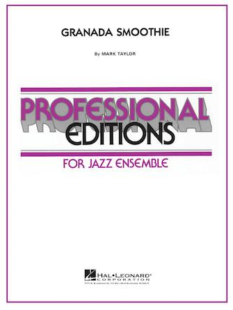 Granada Smoothie (Jazz Ensemble - Score and Parts)