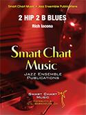 2 Hip 2 B Blues (Jazz Ensemble - Score and Parts)