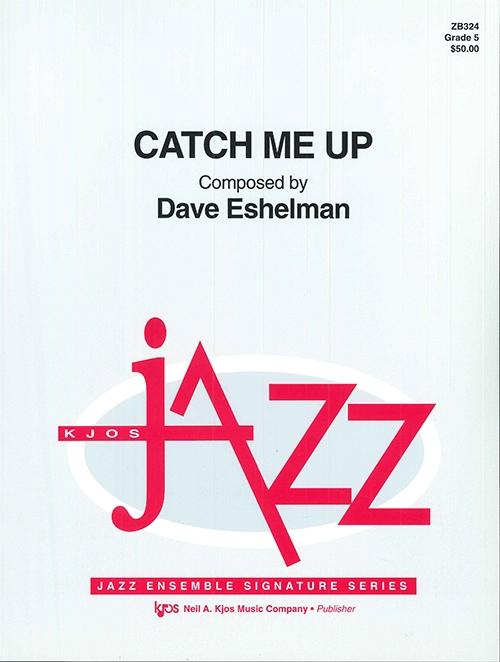 Catch Me Up (Jazz Ensemble - Score and Parts)