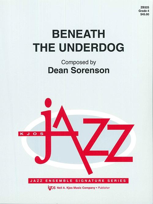 Beneath the Underdog (Jazz Ensemble - Score and Parts)