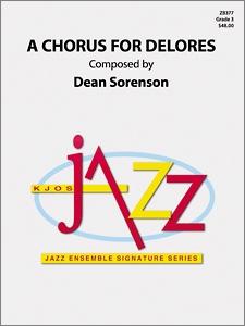 A Chorus for Delores (Jazz Ensemble - Score and Parts)