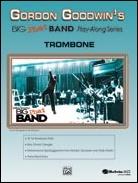 GORDON GOODWIN'S BIG PHAT BAND PLAY-ALONG (Trombone/CD)