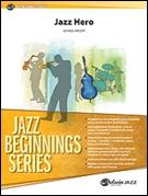 JAZZ HERO (Jazz Beginnings)