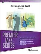 STRONG LIKE BULL! (Premier Jazz)