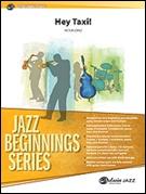 HEY TAXI! (Jazz Beginnings)