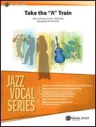 """TAKE THE """"A"""" TRAIN (Jazz Ensemble/Vocal Solo)"""