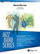 RECORDA ME (Intermediate Jazz Ensemble)