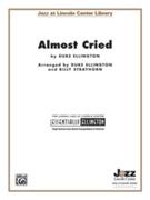 ALMOST CRIED (Essentially Ellington)