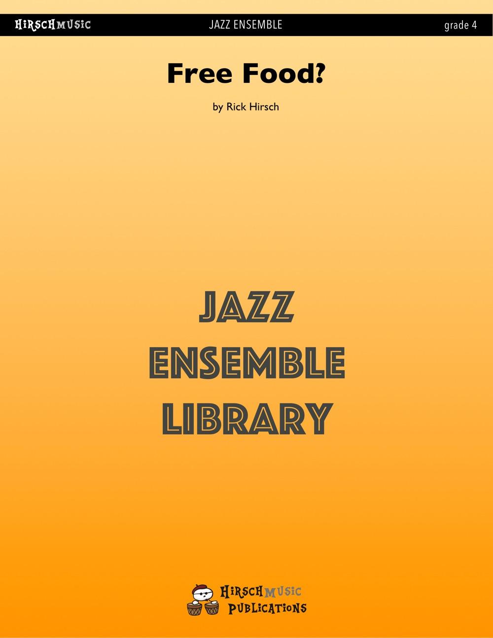 Free Food? (Jazz Ensemble - Score and Parts)