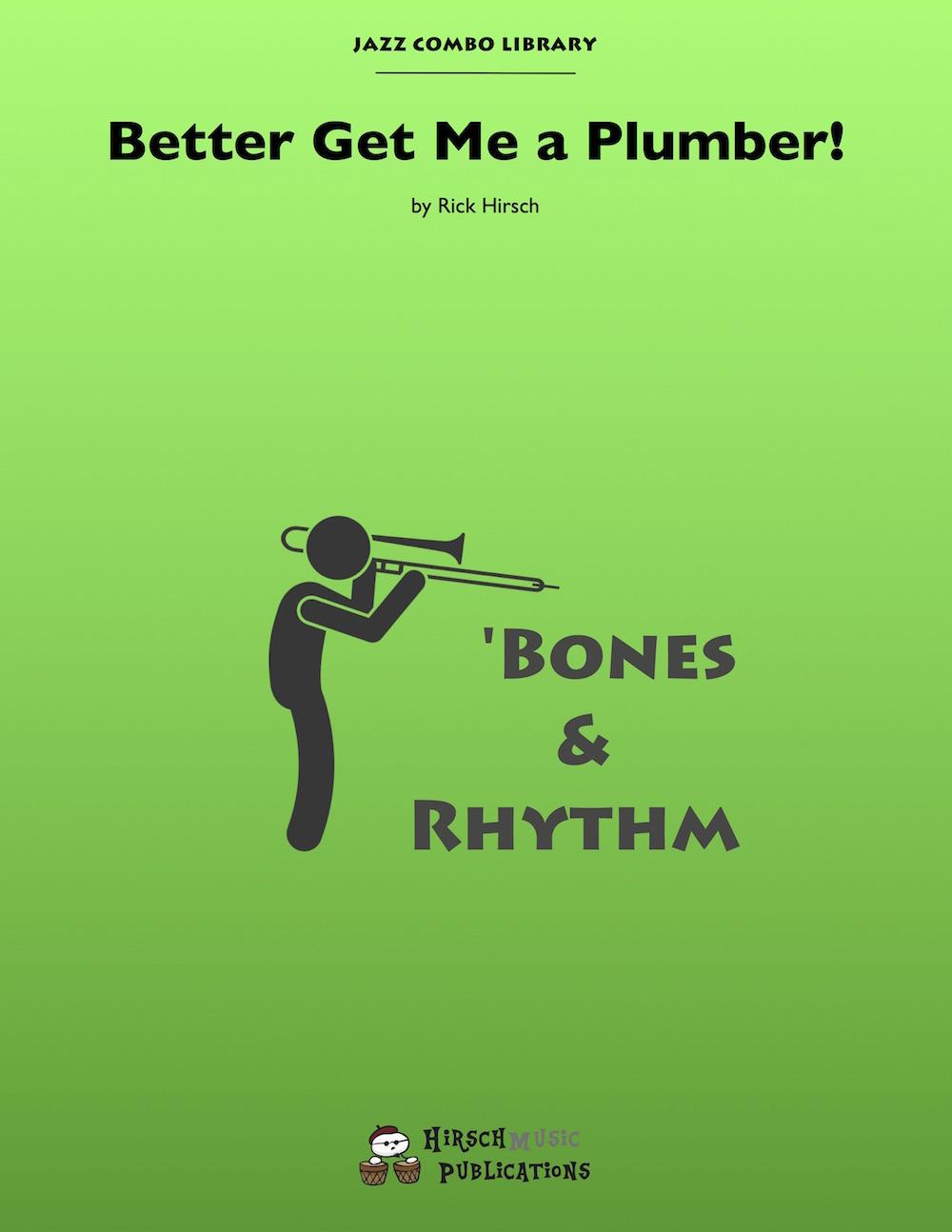 Better Get Me a Plumber! (Jazz Combo)