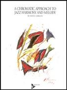 CHROMATIC APPROACH TO JAZZ HARMONY & MELODY (Book & CD)