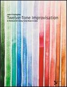 TWELVE-TONE IMPROVISATION (Book and 2CDs)