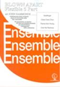 BLOWN APART (Flexible 5 part ensemble)