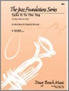 TAKE IT TO THE TOP (Beginning Jazz Ensemble)