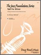 TWO FOR OLIVER (Beginning Jazz Ensemble)