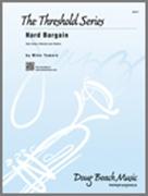 HARD BARGAIN (Intermediate Jazz Ensemble)