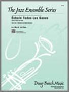 ECHALE TODAS LAS GANAS Give It All You Got (Advanced Jazz Ensemble)