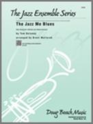 JAZZ ME BLUES, The (Advanced Jazz Ensemble)