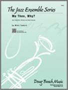 ME THEN, WHY? (Advanced Jazz Ensemble)